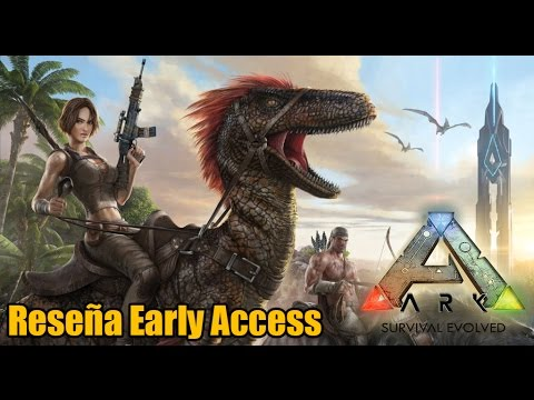 ARK: Survival Evolved - Reseña (Early Access) #1