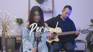 Download PERNAH - AZMI ( Ipank Yuniar ft. Stefany Danasia Akustik Cover )