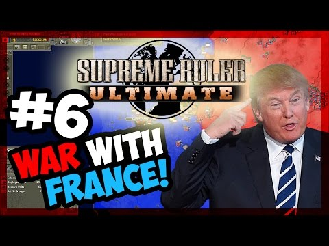 THE WAR WITH FRANCE | Supreme Ruler Ultimate - TRUMP - E.6