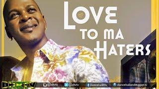 Mr Vegas - Love To Ma Haters | Reggae | Dancehall