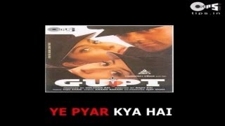 Yeh Pyar Kya Hai - Bollywood Sing Along - Kumar Sanu, Alka Yagnik & Kavita Krishnamurthy - Gupt