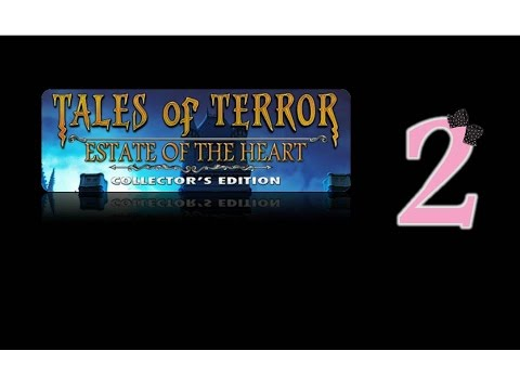Tales Of Terror 3: Estate Of The Heart (CE) - Ep2 - w/Wardfire