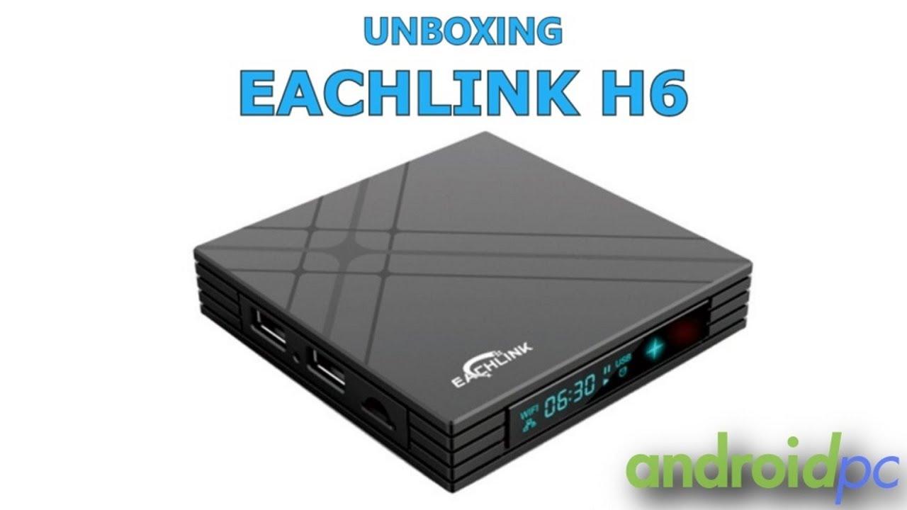 Unboxing: Eachlink H6 un TV-Box con SoC Allwinner H6
