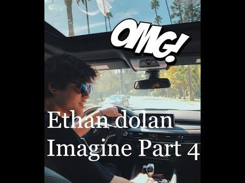 Ethan Dolan Imagine part 4
