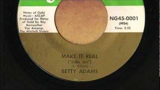 Betty Adams - Make it real
