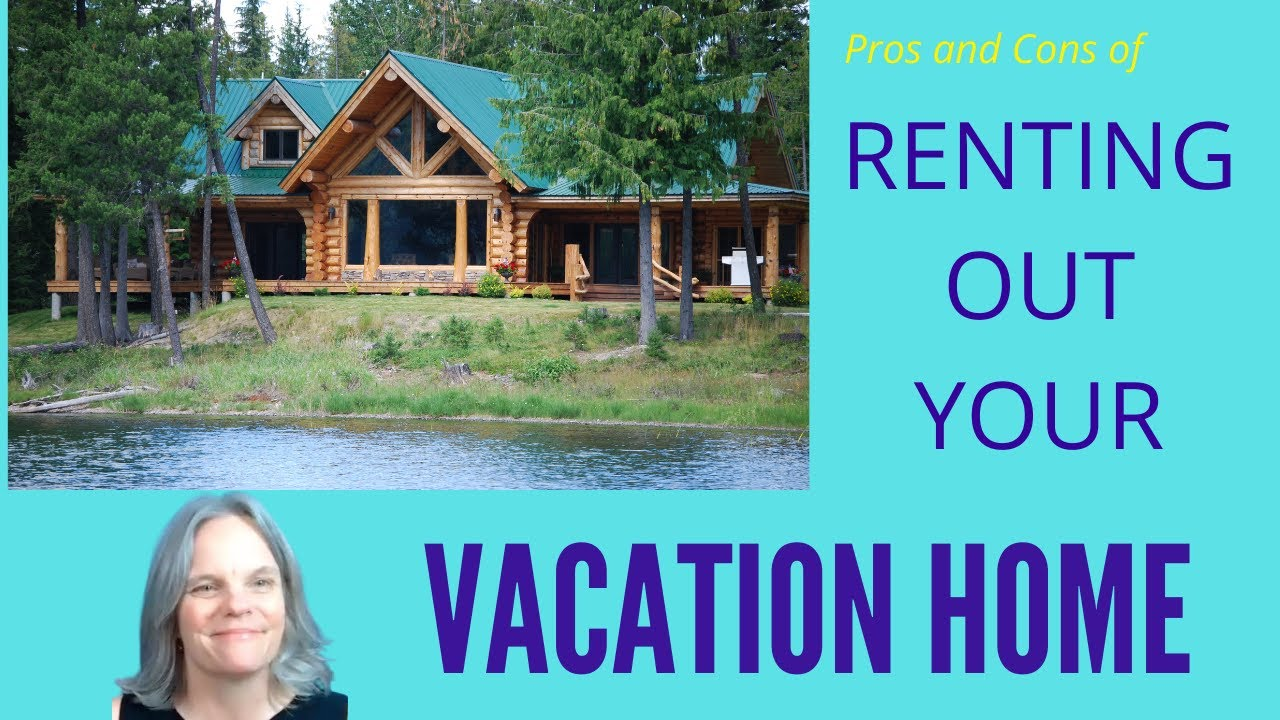 Thinking about Renting Out Your Vacation Home?  Consider this!