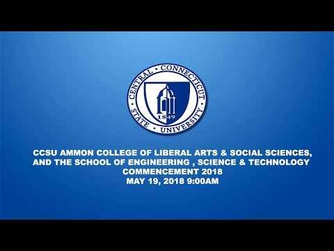 CCSU  Ammon CLASS and the School of Engineering, Science, & Technology Commencement