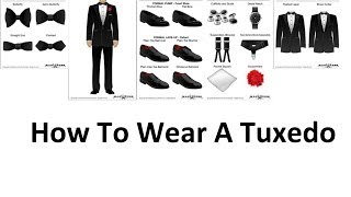 How To Wear A Tuxedo | A Man