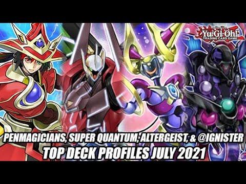 PenMagicians, Super Quantum, Altergeist, & @Ignister - Yu-Gi-Oh! Top Deck Profiles July 2021