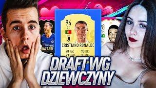 DRAFT WEDŁUG DZIEWCZYNY! CRISTIANO RONALDO?! | FIFA 19