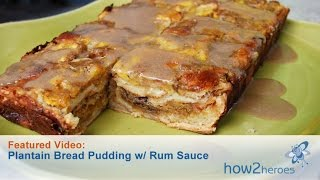 Plantain Bread Pudding With Rum