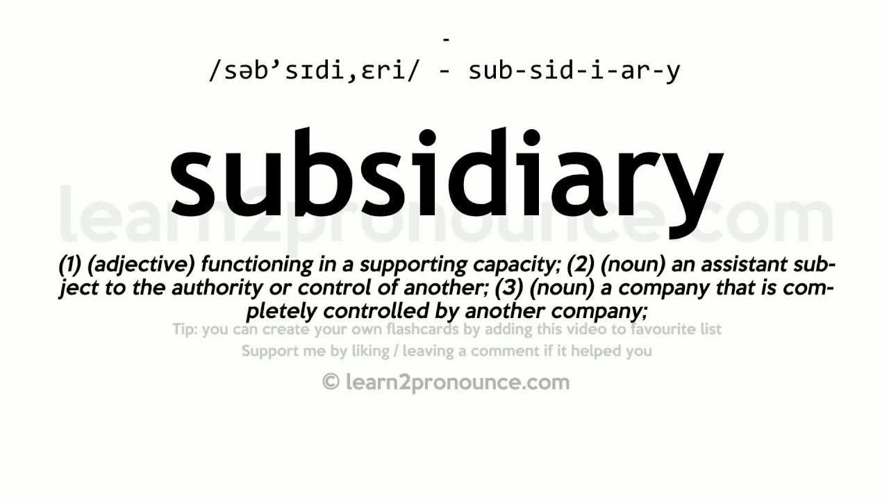 Subsidiary pronunciation and definition