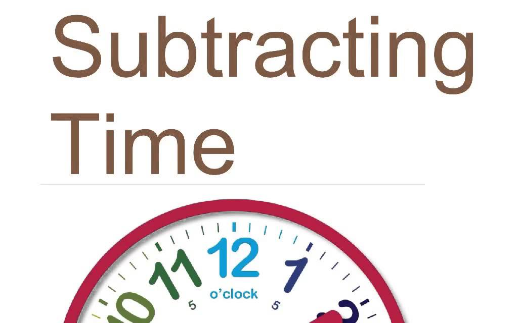 Subtracting Time Youtube