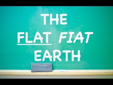 THE FLAT FIAT EARTH