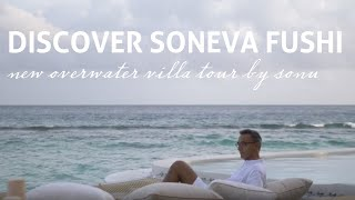 New Soneva Fushi overwater villa (Full tour by Sonu)