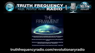 TFR - Revolutionary Radio with Zen Garcia: Flat Earth and the Firmament