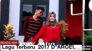 """LAGU ACEH TERBARU 2017 D""""AROEL"""