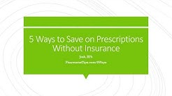 5 Ways to Save on Prescriptions Without Insurance