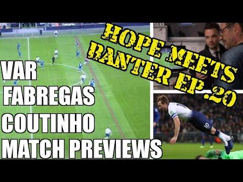 Fabregas, Coutinho, VAR | Hope Meets Banter 20