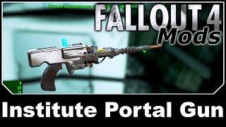 Fallout 4 Mods - Institute Portal Gun