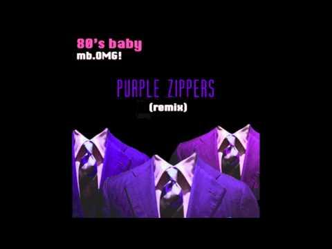 80's baby (Purple Zippers remix)