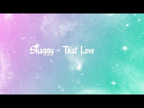 Shaggy - That Love Lyrics
