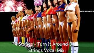 4 strings - turn it around (DJ KBS & BART REMIX) &  4Strings - Turn It Around DJ 4 Strings Vocal Mix