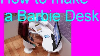Barbie - How To Make A Computer Desk
