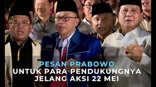 Simak! Pesan Prabowo Subianto untuk Para Pendukung Jelang Aksi 22 Mei