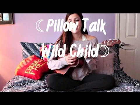 Pillow Talk Wild Child Ukulele Cover Youtube