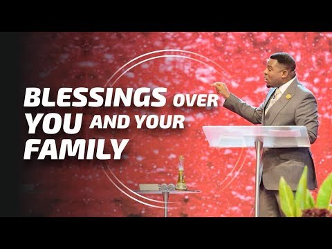 blessings over you and your family extract from encounter with blessings anointing service