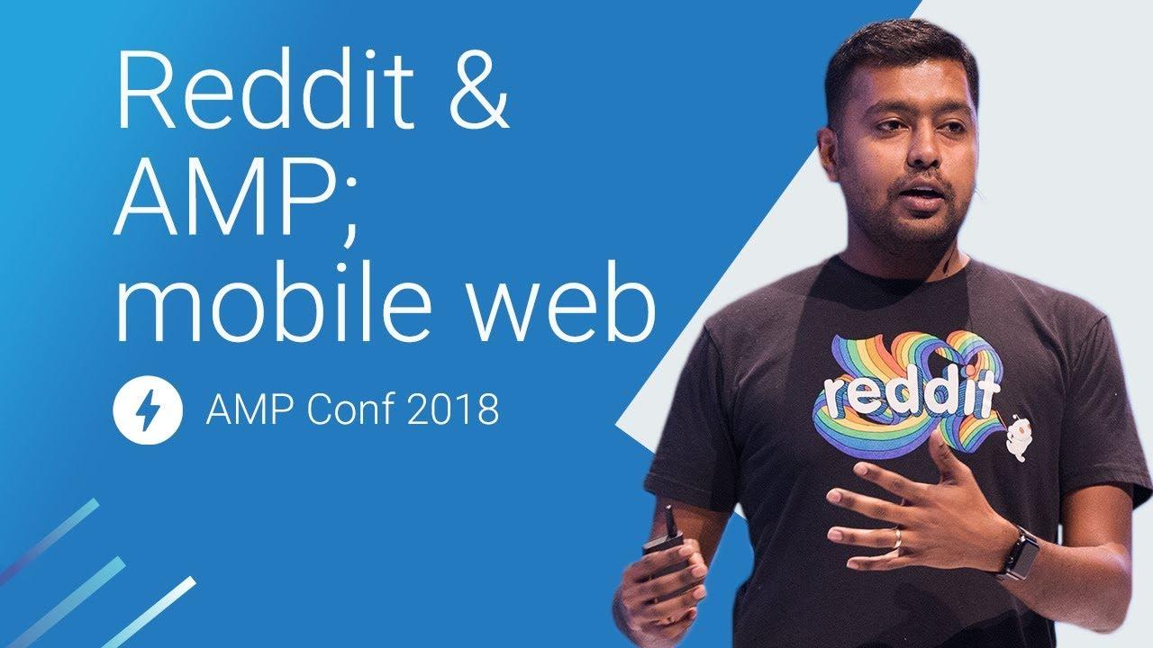 Reddit & AMP; Mobile Web (AMP Conf 2018)