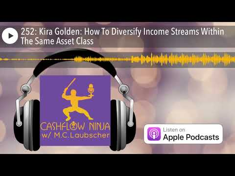 252: Kira Golden: How To Diversify Income Streams Within The Same Asset Class