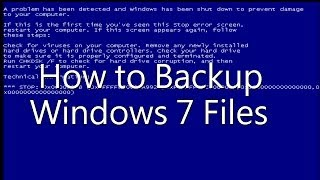 How To Backup Windows 7 Files (Useful Trick)