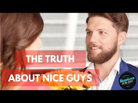 The Truth About Nice Guys | Paging Dr. NerdLove