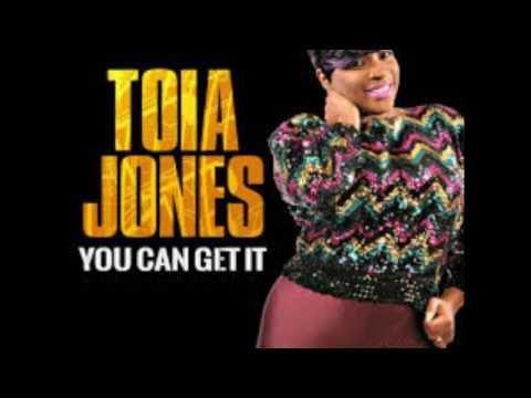 TOIA JONES - YOU CAN GET IT
