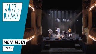 Meta Meta - Jazz à Vienne 2018