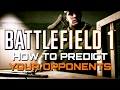 Battlefield 1: How to Predict your Opponents (Battlefield 1 Guides)