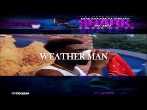 "WEATHER MAN ""Shark In Da Water"" OFFICIAL VIDEO Watch In Full 1080P HD"