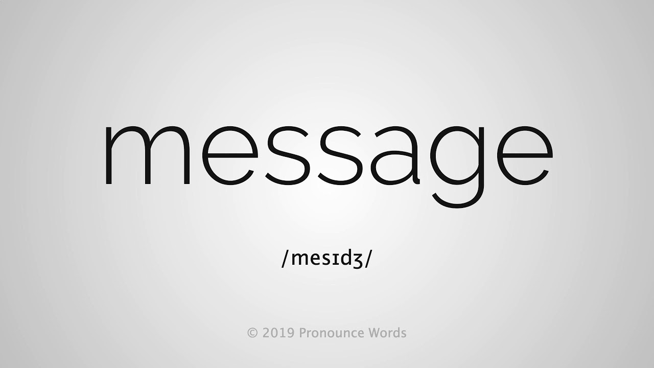 How To Pronounce Message