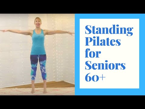 Standing Pilates for Seniors30 minutes of exercise to Improve Strength & Build Confidence