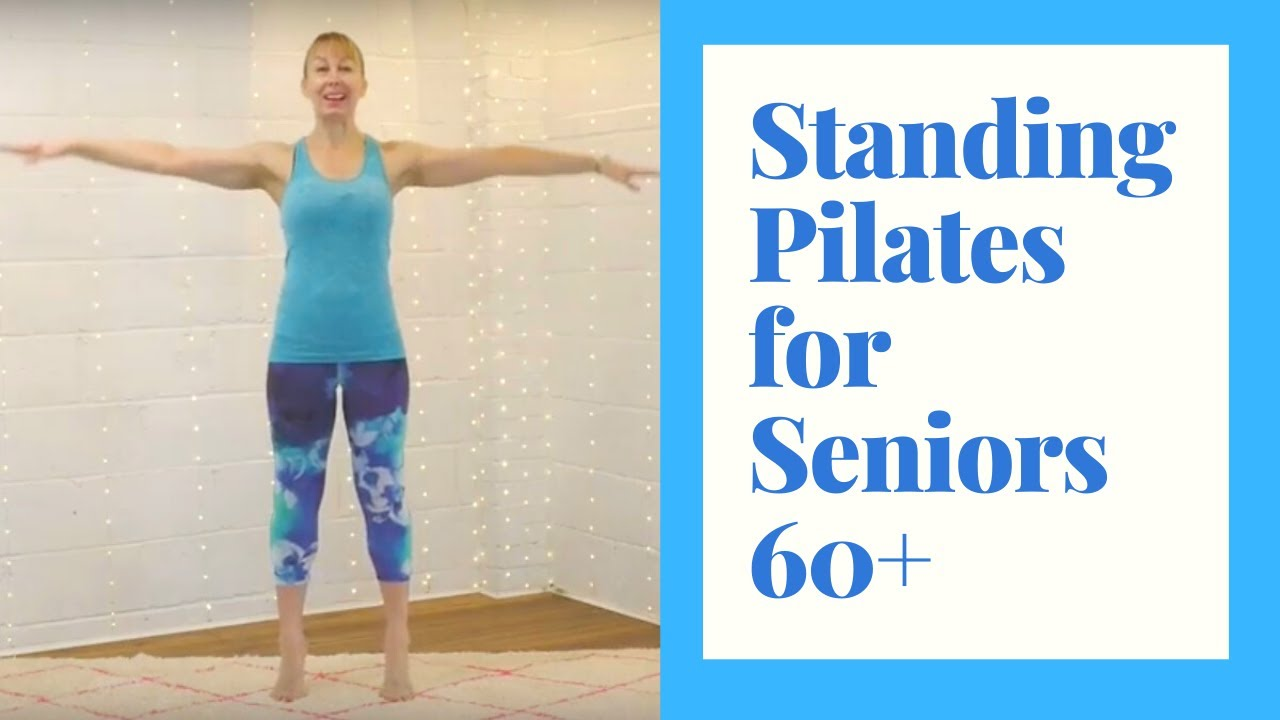 Standing Pilates For Seniors 30 Minutes Of Exercise To Improve Strength Build Confidence Youtube