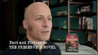 Fact and Fiction in The Preserve: A Novel