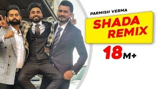 Shada | Remix | Parmish Verma | Desi Crew | Latest Remix Song 2018 | Speed Records