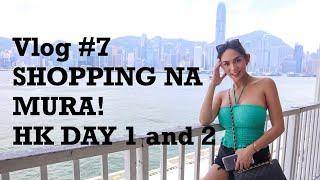 Vlog 7 Day 1 and 2 Hongkong Murang Shopping