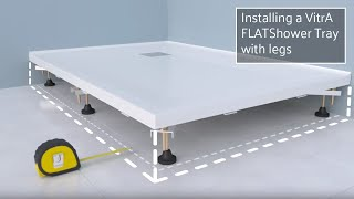 How to install a VitrA FLATShower Tray with legs