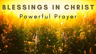 Blessings in Christ Powęrful Prayer // Claim the Spiritual Blessings // Every Good and Perfect Gift