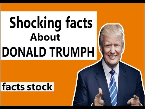 10 Most Shocking Facts About DONALD TRUMP , You Didn,t Know FACTS STOCK