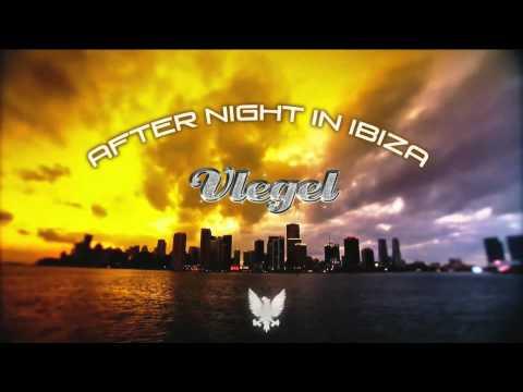 Vlegel - After Night In Ibiza (Puma Scorz Remix) [HQ PREVIEW]