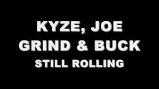 KYZER, JOE GRIND & BUCK BOY - STILL ROLLING